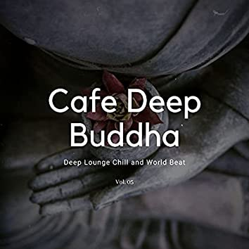 Cafe Deep Buddha - Deep Lounge Chill And World Beat, Vol. 05