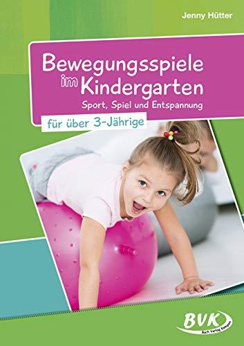 Bewegungsspiele im Kindergarten für Über-3-Jährige: Sport, Spiel und Entspannung