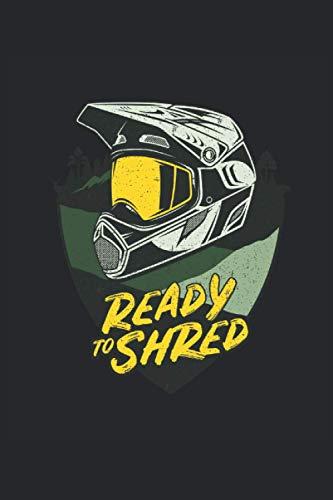 Ready To Shred: MTB Downhill Mountain Biker Casco Regalos Cuaderno forrado (formato...