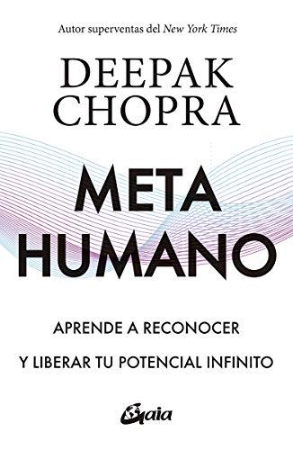 Metahumano: Aprende a reconocer y liberar tu potencial infinito (Conciencia global)