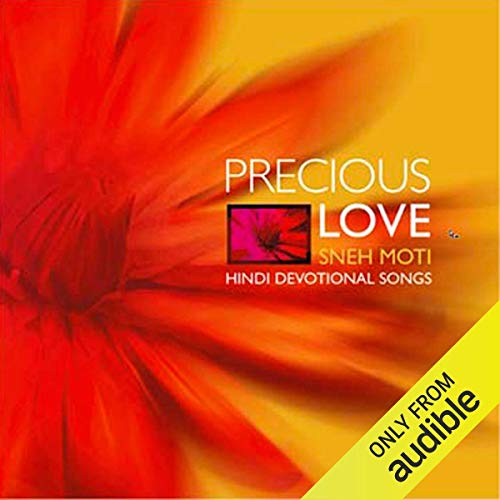 Precious Love - Sneh moti- Hindi Devotional Songs audiobook cover art