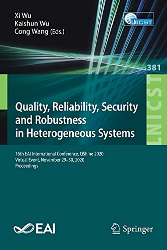Quality, Reliability, Security and Robustness in Heterogeneous Systems: 16th EAI International Conference, QShine 2020, Virtual Event, November 29–30, ... the Institute for Computer Sciences, Social)