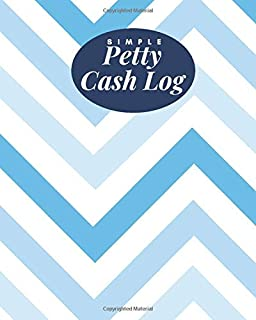 """Simple Petty Cash Log: Portable Money Recording for Tracking Payments & Spending Record Tracker for Managing Spending And Payment Cash Going In & Out ... 8""""x10"""" with 120 pages (Cash flow Management)"""
