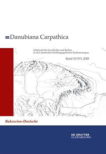2020: Bukowina-Deutsche. Erfindungen, Erfahrungen und Erzählungen einer (imaginierten) Gemeinschaft seit 1775 (Danubiana Carpathica)