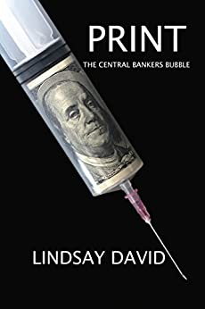 Print: The Central Bankers Bubble by [Lindsay David]