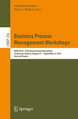 Business Process Management Workshops: BPM 2015, 13th International Workshops, Innsbruck, Austria, August 31 – September 3, 2015, Revised Papers (Lecture ... Processing Book 256) (English Edition)