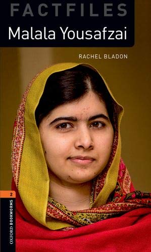 Oxford Bookworms Library Factfiles: Level 2:: Malala Yousafzai: Graded readers for secondary and adult learners