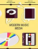 Modern Music Media Timeline: History Of Modern Music Players From Cassettes to CDs to MP3s to Smartphones: Retro 1980s 1990s 2000s 2010s Notebook Journal For Music Lovers; Glossy Grip