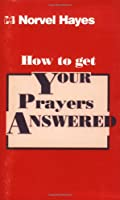 How to Get Your Prayers Answered