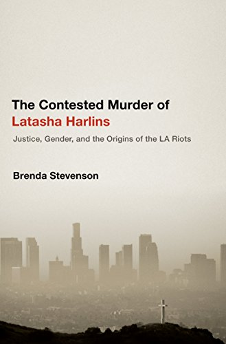 The Contested Murder of Latasha Harlins: Justice, Gender, and the Origins of the LA Riots (English Edition)