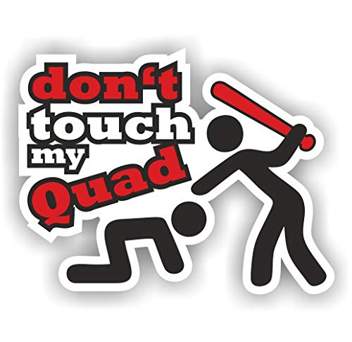 folien-zentrum 1x Dont Touch My Quad 11,5 x 9 cm Aufkleber Tuning 227 Shocker Auto JDM OEM Dub Decal Sticker Illest Dapper Oldschool Folie