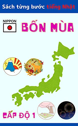 Bốn mùa: Sách từng bước tiếng Nhật Cấp độ 1 Phiên bản việt nam (やまとことのは書店)