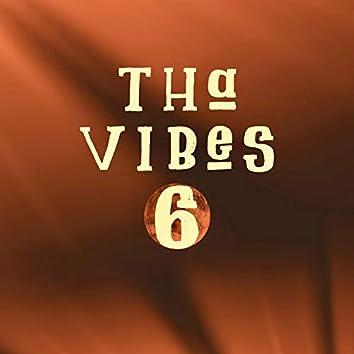 Tha Vibes 6