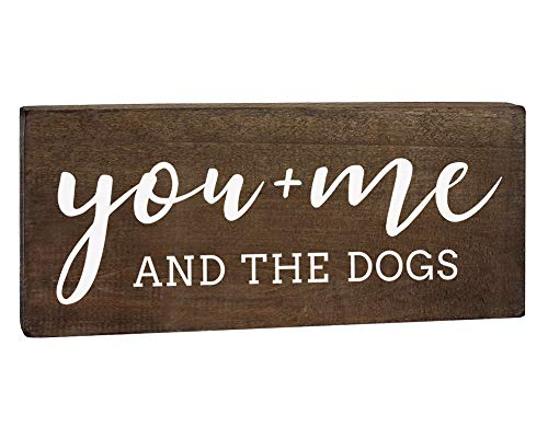 You Me and The Dogs 6x12 Wood Sign