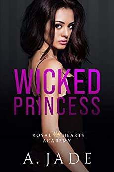 Wicked Princess (Royal Hearts Academy) by [Ashley Jade, A. Jade, Ellie McLove]