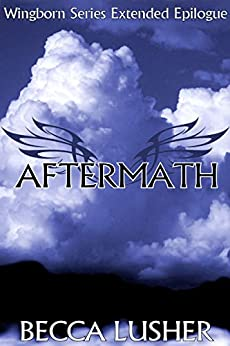 Aftermath: (A Wingborn Series Extended Epilogue) by [Becca Lusher]