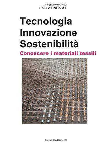 Tecnologia Innovazione Sostenibilità Conoscere i materiali tessili