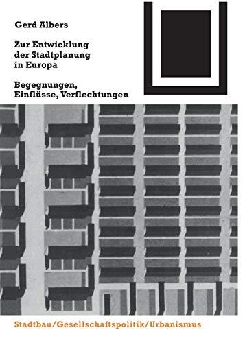 Zur Entwicklung der Stadtplanung in Europa: Begegnungen, Einflüsse, Verflechtungen (Bauwelt Fundamente, Band 117)