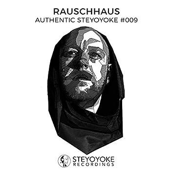 Rauschhaus Presents Authentic Steyoyoke #009
