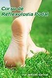 Curso de Reflexología Podal: Curso de Reflexología Podal completo, con mapas de puntos de reflexología de pies. Terapia de Reflexología Podal para diferentes problemas de salud. Tratamiento estrés.