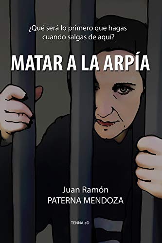 Matar a la arpía (Spanish Edition)