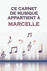 Ce carnet de musique appartient à Marcelle: Cahier de partitions: Papier manuscrit / 12 portées par page / idée cadeau