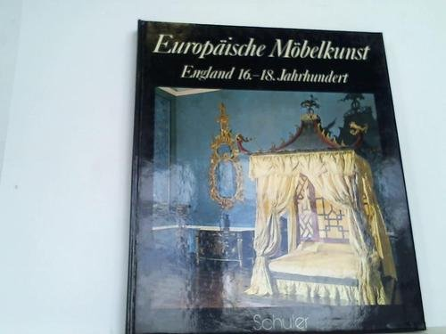 Europäische Möbelkunst. England 16. - 18. Jahrhundert