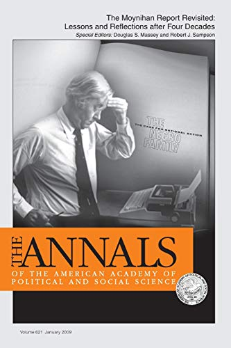 The Moynihan Report Revisited:: Lessons and Reflections after Four Decades (The ANNALS of the American Academy of Politi