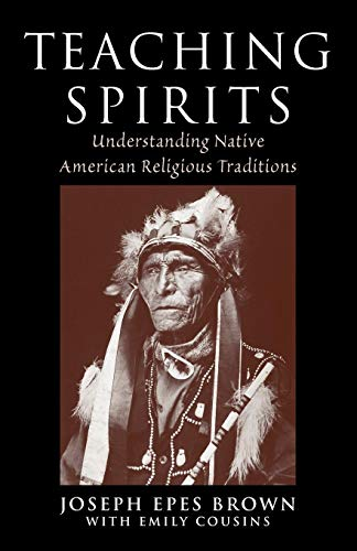Compare Textbook Prices for Teaching Spirits: Understanding Native American Religious Traditions 1 Edition ISBN 9780199739004 by Brown, Joseph