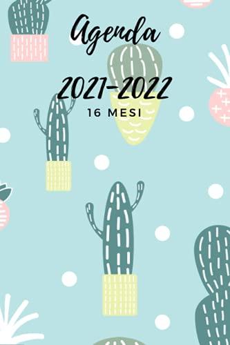 Agenda 16 mesi 2021 – 2022: Diario - agenda settimanale da settembre 2021 a dicembre 2022 per gestire le tue giornate.