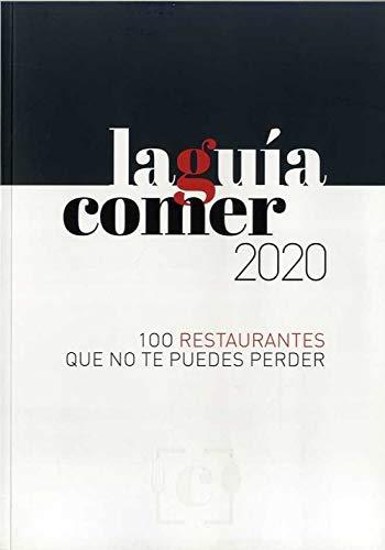 LA GUÍA COMER 2020: 100 restaurantes que no te puedes perder