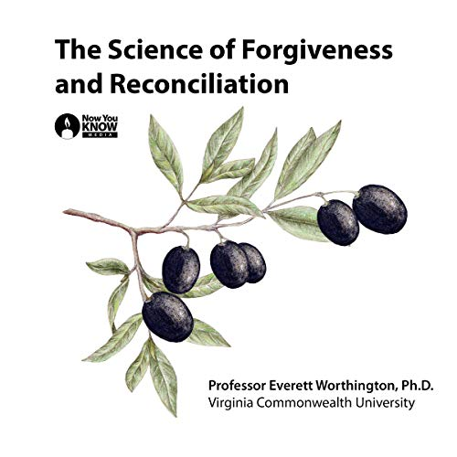 The Science of Forgiveness and Reconciliation audiobook cover art