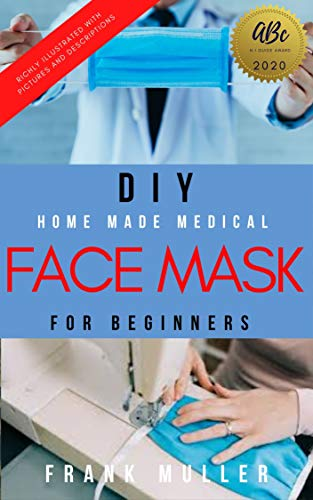 DIY HOME MADE MEDICAL FACE MASK FOR BEGINNERS (English Edition)