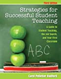 Strategies for Successful Student Teaching: A Guide to Student Teaching, the Job Search, and Your First Classroom
