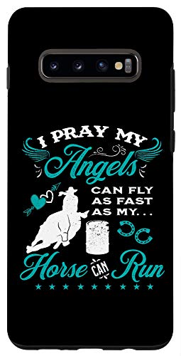 Galaxy S10+ Barrel Racer Pray My Angels Can Fly As Fast As Horse Phone Case