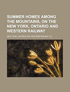 Summer Homes Among the Mountains, on the New York, Ontario and Western Railway