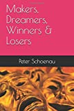 Makers, Dreamers, Winners & Losers