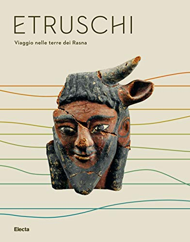 Etruschi. Viaggio nelle terre dei Rasna. Catalogo della mostra (Bologna, 7 dicembre 2019-24 maggio 2020)