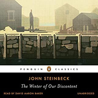 The Winter of Our Discontent                   By:                                                                                                                                 John Steinbeck                               Narrated by:                                                                                                                                 David Aaron Baker                      Length: 10 hrs and 22 mins     1,016 ratings     Overall 4.5