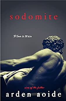 Sodomite (Sins of the Father) by [Arden Aoide]
