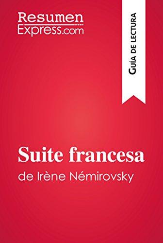 Suite francesa de Irène Némirovsky (Guía de lectura): Resumen y análisis completo (Spanish Edition)