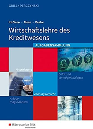 Wirtschaftslehre/Ausgabe f�r das Kreditwesen: Wirtschaftslehre/Wirtschaftslehre des Kreditwesens: Ausgabe f�r das Kreditwesen/Arbeitsheft