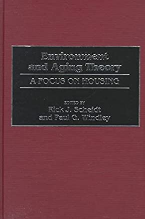 [(Environment and Aging Theory : A Focus on Housing)] [By (author) Rick J. Scheidt ] published on (April, 1998)