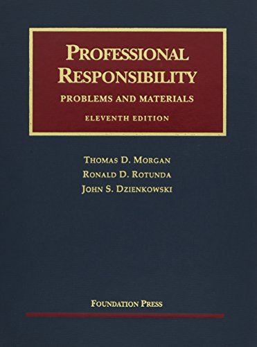 Professional Responsibility (University Casebook Series)