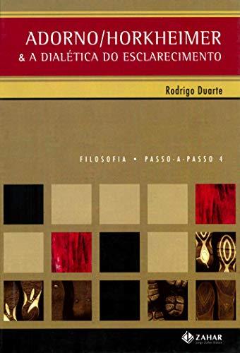 Adorno/Horkheimer: & a Dialética do esclarecimento