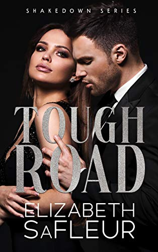 Tough Road: The Shakedown Series by [Elizabeth SaFleur]