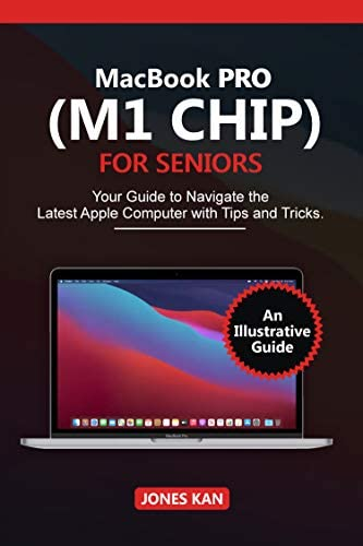 MacBook Pro M1 Chip for Seniors Your Guide to navigate The Latest Apple Computer with Tips and product image
