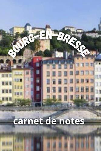 Bourg-en-Bresse:carnet de notes 140 pages