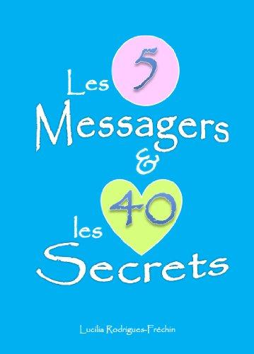 Les 5 messagers et les 40 secrets (French Edition)