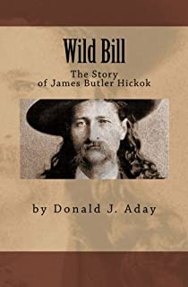 Wild Bill - The Story of James Butler Hickok